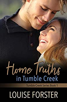 Home Truths in Tumble Creek by [Forster, Louise]