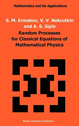 Download Random Processes for Classical Equations of Mathematical Physics (Mathematics and its Applications) 079230036X