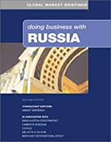 Doing Business With Russia (Global Market Series)