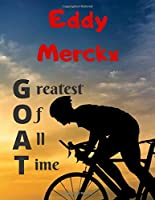 Eddy Merckx greatest of all time: Notebook/notepad/diary/journal for all cycling and Eddy Merckx fans. | 80 black lined pages | A4 | 8.5x11 inches