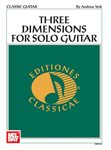 Three Dimensions for Solo Guitar (Editiones Classicae)