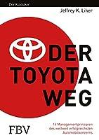 Der Toyota Weg: 14 Managementprinzipien des weltweit erfolgreichsten Automobilkonzerns