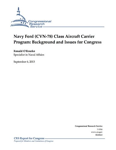 Navy Ford (CVN-78) Class Aircraft Carrier Program: Background and Issues for Congress (English Edition)