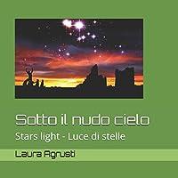 Sotto il nudo cielo: Stars light - Luce di stelle