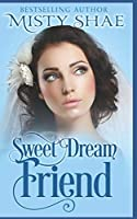 Sweet Dream Friend (Sweet Dream Romance)