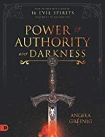 Power and Authority Over Darkness (Large Print Edition): How to Identify and Defeat 16 Evil Spirits that Want to Destroy You