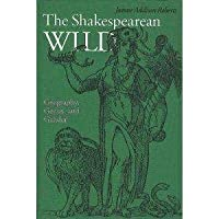 The Shakespearean Wild: Geography, Genus, and Gender