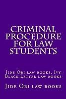 Criminal Procedure for Law Students