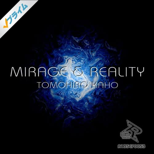 Mirage & Reality