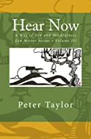 Hear Now: A Way of Zen and Mindfulness