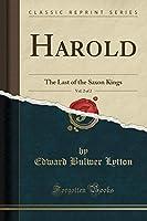 Harold, Vol. 2 of 2: The Last of the Saxon Kings (Classic Reprint)