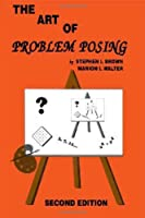 The Art of Problem Posing