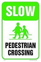 Slow Pedestrian Crossing 12X18 Aluminum Sign [並行輸入品]