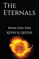 The Eternals: Book One: Fire