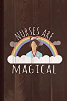 Nurses Are Magical Journal Notebook: Blank Lined Ruled For Writing 6x9 110 Pages