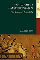 Tao Yuanming and Manuscript Culture: The Record of a Dusty Table (China Program Book)
