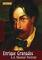 Enrique Granados A Musical Portrait 2 Disc Set