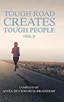 Tough Road Creates Tough People