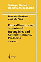 Finite-Dimensional Variational Inequalities and Complementarity Problems Vol.1(Springer Series in Operations Research and Financial Engineering)