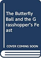 "The Butterfly Ball and the Grasshopper""s Feast"