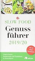 Slow Food Genussfuehrer 2019/20: Unsere besten Restaurants und Gasthaeuser in Deutschland