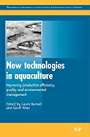 New Technologies in Aquaculture: Improving Production Efficiency, Quality and Environmental Management (Woodhead Publishing Series in Food Science, Technology and Nutrition)