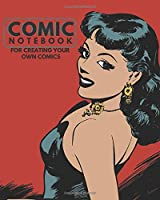 "Comic Notebook for Creating Your Own Comics: Essential Blank Creativity Notepad Sheets Great For Creating, Writing and Drawing Cartoon, Doodle, Sketches. Empty Templates For Artists & Creators. Perfect For Kids & Adults. Paperback 8""x10"" with 120 pages (Comic Books Collection)"