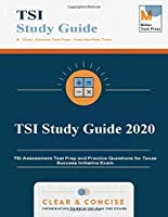 TSI Study Guide 2020: TSI Assessment Test Prep and Practice Questions for Texas Success Initiative Exam
