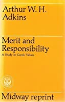Merit and Responsibility a Study in Greek Values