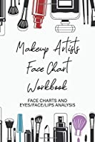 Makeup Artists Workbook: Facecharts and Makeup Journal for Creating Beautiful Creative Looks Every Time