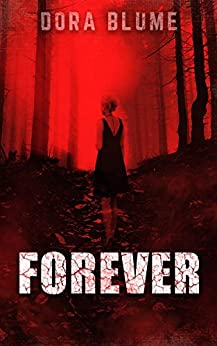 Forever (Immortal Vampire Series Book 1) by [Blume, Dora]