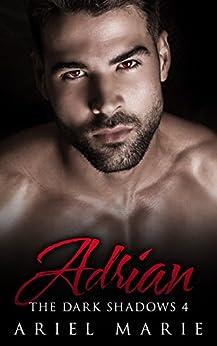Adrian (The Dark Shadows Book 4) by [Marie, Ariel]