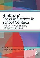 Handbook of Social Influences in School Contexts (Educational Psychology Handbook)