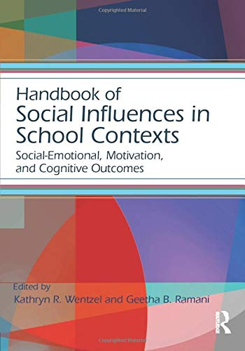 Download Handbook of Social Influences in School Contexts (Educational Psychology Handbook) 1138781401