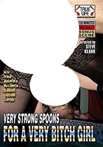 VERY STRONG SPOONS FOR A VERY BITCH GIRL (True Life 244) by Irma