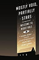 Mostly Void Partially Stars: Welcome to Night Vale Episodes Volume 1 [並行輸入品]