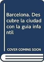 Barcelona. Descubre la ciudad con la guía infantil
