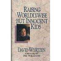 Raising Worldly Wise but Innocent Kids