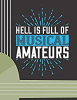 """Hell is Full of Musical Amateurs: (6 String) Guitar Tablature Blank Notebook/ Journal / Manuscript Paper/ Staff Paper - Lovely Designed Interior (8.5"""" x 11""""), 100 Pages (Gift For Guitar Players, Musicians, Teachers & Students)"""