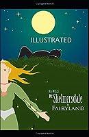 Mr. Skelmersdale in Fairyland Illustrated