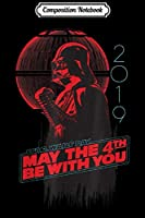 Composition Notebook: Star Wars Darth Vader May the 4th Be With You 2019  Journal/Notebook Blank Lined Ruled 6x9 100 Pages