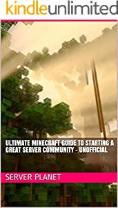 Ultimate Minecraft Guide to Starting a Great Server Community - Unofficial (English Edition)