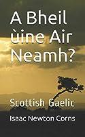 A Bheil ùine Air Neamh?: Scottish Gaelic