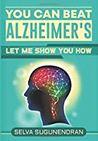 You can beat Alzheimer's: Let me show you