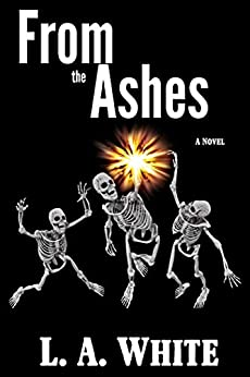 Nuclear Ashes (Life After War Book 3) by [White, L. A.]