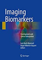 Imaging Biomarkers: Development and Clinical Integration