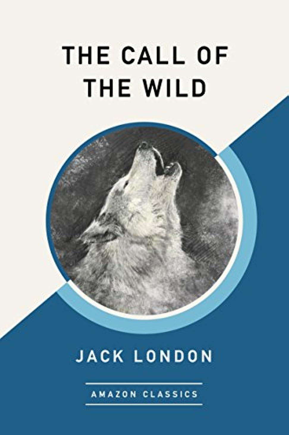 ラインナップ規定安定The Call of the Wild (AmazonClassics Edition) (English Edition)