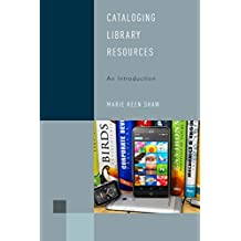 Cataloging Library Resources: An Introduction (Library Support Staff Handbooks)