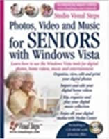 Photos, Video and Music with Windows Vista for Seniors: Learn How to Use the Windows Vista Tools for Digital Photos, Home Videos, Music and Entertainment (Studio Visual Steps)