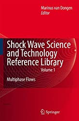 Shock Wave Science and Technology Reference Library, Vol. 1: Multiphase Flows I